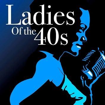 Ladies Of The 40s