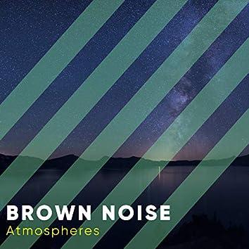 Brown Noise Atmospheres, Vol. 1
