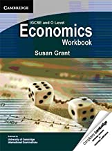 IGCSE and O Level Economics Workbook 1st (first) Edition by Grant, Susan published by Cambridge University Press (2010)