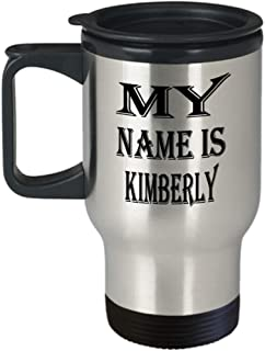 Awesome Kimberly Gifts Insulated Travel Mug - My Name Is - Best Inspirational Gifts and Sarcasm ak1862