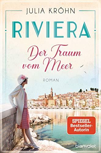 Riviera - Der Traum vom Meer: Roman (Die Riviera-Saga 1)