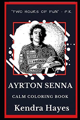 Ayrton Senna Calm Coloring Book (Ayrton Senna Calm Coloring Books, Band 0)