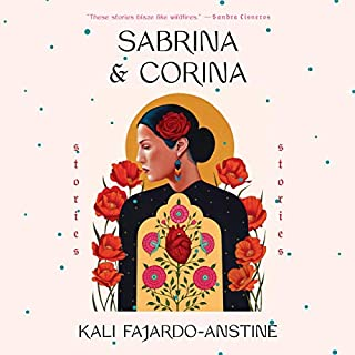 Sabrina & Corina     Stories              By:                                                                                                                                 Kali Fajardo-Anstine                               Narrated by:                                                                                                                                 full cast                      Length: 7 hrs and 19 mins     6 ratings     Overall 4.7