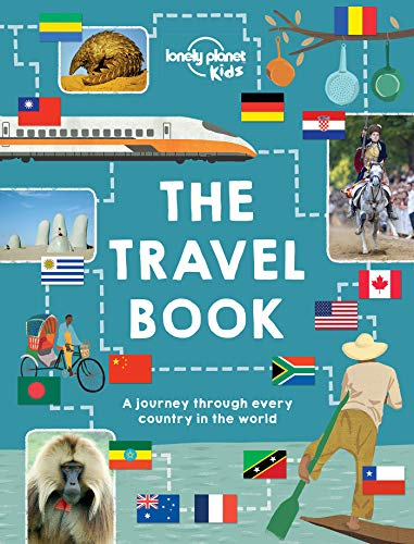 The Travel Book: A journey through every country in the world (Lonely Planet Kids)