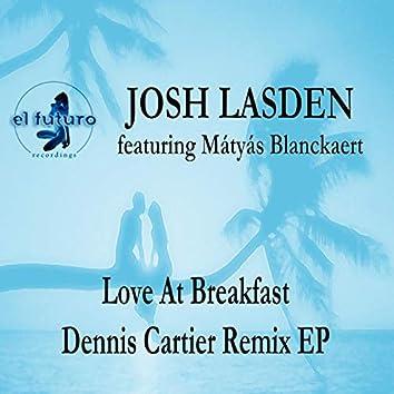 Love at Breakfast - Dennis Cartier Remix EP feat. Mátyás Blanckaert