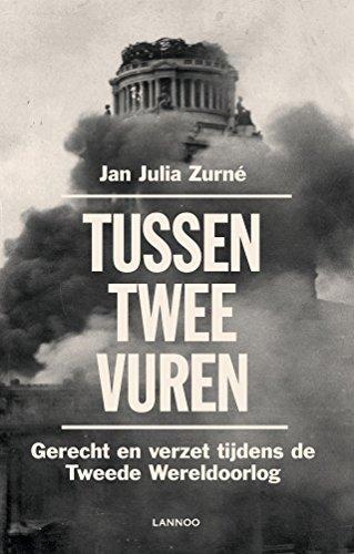 Tussen twee vuren: Gerecht en verzet tijdens de Tweede Wereldoorlog (Dutch Edition)