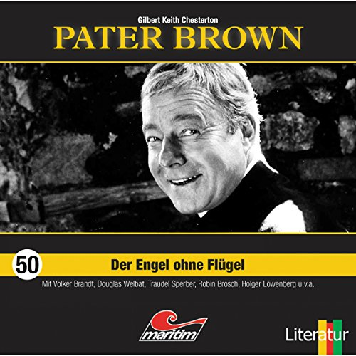 Der Engel ohne Flügel     Pater Brown 50              By:                                                                                                                                 Gilbert Keith Chesterton                               Narrated by:                                                                                                                                 Volker Brandt,                                                                                        Douglas Welbat,                                                                                        Traudel Sperber,                   and others                 Length: 54 mins     Not rated yet     Overall 0.0