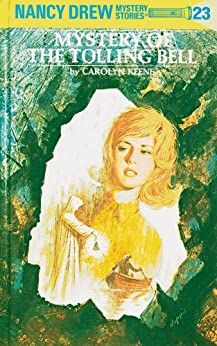 Nancy Drew 23: Mystery of the Tolling Bell (Nancy Drew Mysteries) by [Carolyn Keene, Russell H. Tandy]