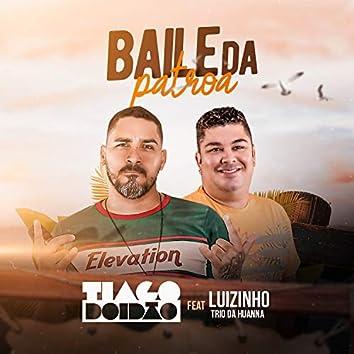 Baile da Patroa (feat. Luizinho Trio da Huanna)