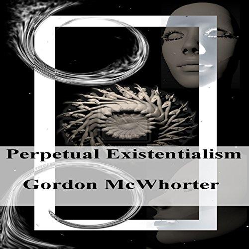Perpetual Existentialism audiobook cover art