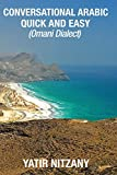Conversational Arabic Quick and Easy: Omani Arabic Dialect, Oman, Muscat, Travel to Oman, Oman Travel Guide
