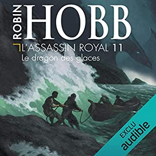 Le dragon des glaces     L'Assassin royal 11              De :                                                                                                                                 Robin Hobb                               Lu par :                                                                                                                                 Sylvain Agaësse                      Durée : 12 h et 24 min     261 notations     Global 4,8