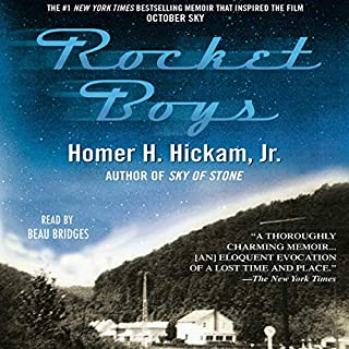 Rocket Boys                   Written by:                                                                                                                                 Homer H. Hickam Jr.                               Narrated by:                                                                                                                                 Beau Bridges                      Length: 4 hrs and 28 mins     Not rated yet     Overall 0.0