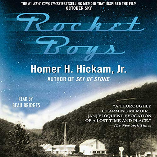 Rocket Boys                   By:                                                                                                                                 Homer H. Hickam Jr.                               Narrated by:                                                                                                                                 Beau Bridges                      Length: 4 hrs and 28 mins     3 ratings     Overall 4.7