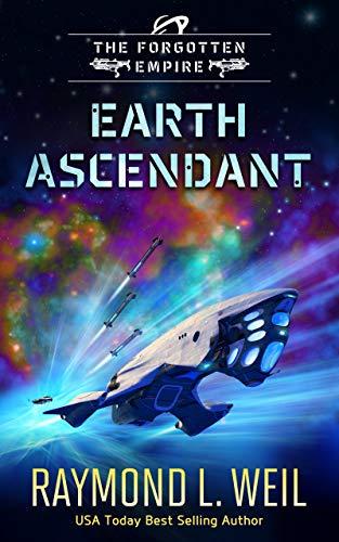 The Forgotten Empire: Earth Ascendant: Book Two