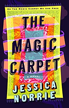 The Magic Carpet by [Jessica Norrie]