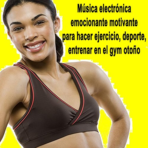 Música Electrónica Emocionante Motivante para Hacer Ejercicio, Deporte, Entrenar en el Gym Otoño (Actividades de Fitness)
