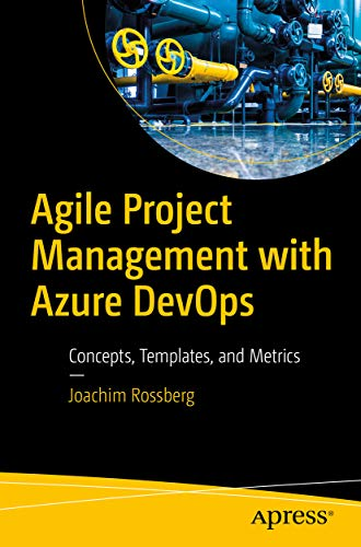 Agile Project Management with Azure DevOps: Concepts, Templates, and Metrics (English Edition)