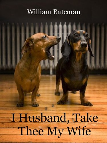 I Husband, Take Thee My Wife (English Edition)