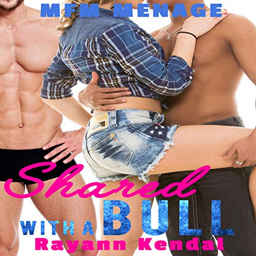 Shared with a Bull: BBC Hotwife audiobook cover art