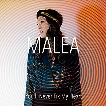 You'll Never Fix My Heart