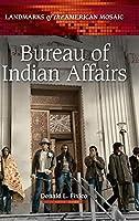 Bureau of Indian Affairs (Landmarks of the American Mosaic)