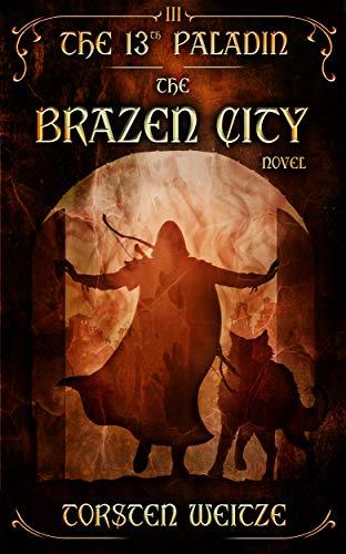 The Brazen City: The 13th Paladin (Volume III) (English Edition)