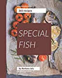 365 Special Fish Recipes: Best-ever Fish Cookbook for Beginners