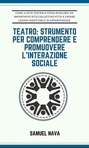 Teatro: strumento per comprendere e promuovere l'interazione sociale