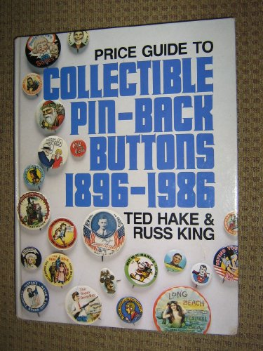Compare Textbook Prices for Price Guide to Collectible Pin-Back Buttons, 1896-1986: An Illustrated Price Guide 1st.. Edition ISBN 9780918708106 by Theodore L Hake,Ted Hake,Russ King
