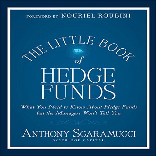 The Little Book of Hedge Funds: What You Need to Know About Hedge Funds but the Managers Won't Tell You (Little Books. Big Profits)