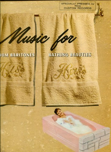 MUSIC FOR BATHROOM BARITONES AND BATHING BEAUTIES: COMPLIMENTS OF YOUR AMERICAN-STANDARD PLUMBING CONTRACTOR LP