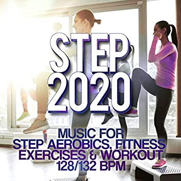 Step 2020 - Music For Step Aerobics, Fitness Exercises & Workout 128/132 Bpm