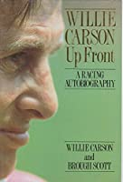 Willie Carson Up Front: A Racing Autobiography