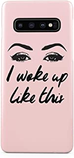 I Woke Up Like This Cute Glam Girl Matching Case Protective Hard Plastic Case Cover Compatible with Samsung Galaxy S10 Plus