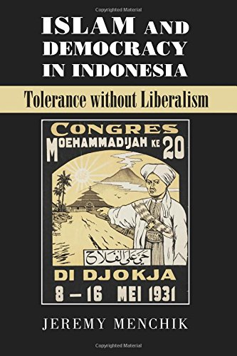 Islam and Democracy in Indonesia: Tolerance without Liberalism (Cambridge Studies in Social Theory, Religion and Politic