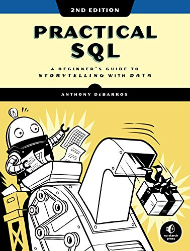 Practical SQL, 2nd Edition: A Beginner's Guide to Storytelling with Data (English...