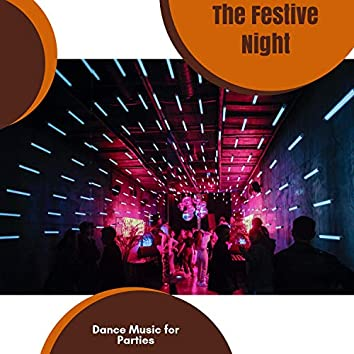The Festive Night - Dance Music For Parties