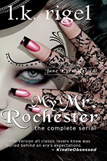 My Mr. Rochester: The Complete Series (Jane Eyre Retold)