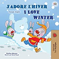 I Love Winter (French English Bilingual Children's Book) (French English Bilingual Collection)