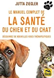 Le manuel complet de la santé du chien et du chat - Découvrez de nouvelles voies thérapeutiques - Macro éditions - 13/05/2021