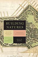 Building Natures: Modern American Poetry, Landscape Architecture, and City Planning (Under the Sign of Nature: Exploration in Ecocriticism)