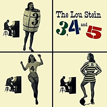 The Lou Stein 3,4 and 5,