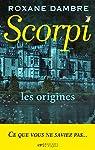 Scorpi : Les origines par Dambre