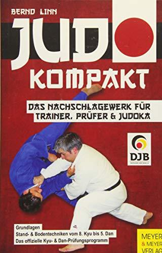 Judo kompakt: Das Nachschlagewerk für Trainer, Prüfer & Judoka