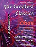 50+ Greatest Classics for Oboe: Instantly recognisable tunes by the world's greatest composers...
