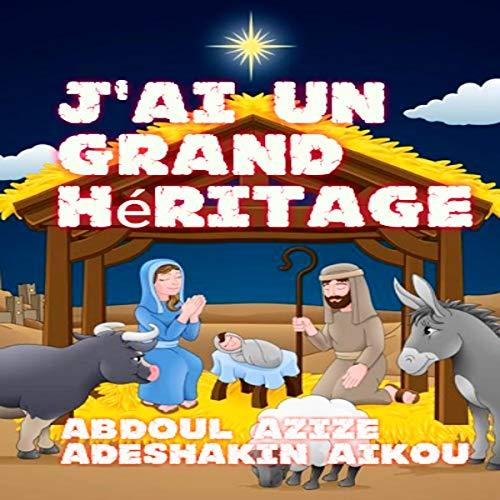 J'ai Un Grand Héritage: Les Trésors d'Abraham (French Edition)