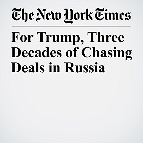 For Trump, Three Decades of Chasing Deals in Russia audiobook cover art