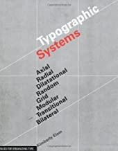 Typographic Systems: Rules for Organizing Type by Kimberly Elam (April 15 2007)