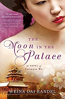 The Moon in the Palace (The Empress of Bright Moon Duology Book 1) by [Weina Dai Randel]